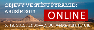 Objevy ve st�nu pyramid: Ab�s�r 2012 - 5.12.2012 od 17:30 do 19:30